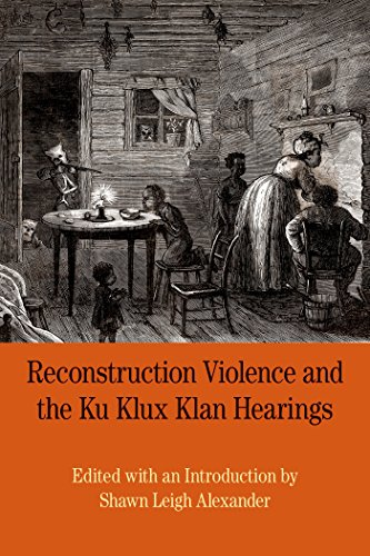 9780312676957: Reconstruction Violence and the Ku Klux Klan Hearings: A Brief History with Documents (Bedford Cultural Editions)
