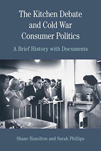 9780312677107: The Kitchen Debate and Cold War Consumer Politics: A Brief History with Documents (The Bedford Series in History and Culture)