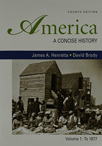 America: A Concise History 4e V1 & John Brown's Raid on Harper's Ferry & Black Americans in the Revolutionary Era & Women's Rights Emerges Within the Anti-Slavery Movement & Lancaster Treaty of 1744 (0312677197) by Henretta, James A.; Brody, David; Earle, Jonathan; Holton, Woody; Sklar, Kathryn Kish; Merrell, James H.