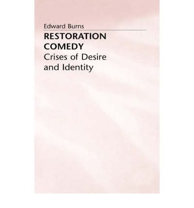 9780312677893: Restoration Comedy: Crises of Desire and Identity