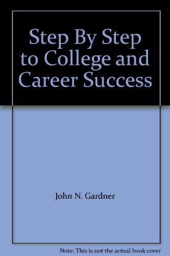 Step By Step to College and Career: John N. Gardner,