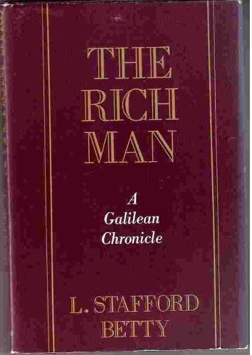 The Rich Man (Signed) 1st Ed.: Betty, L. Stafford
