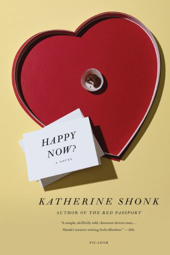 9780312681159: Happy Now?: A Novel