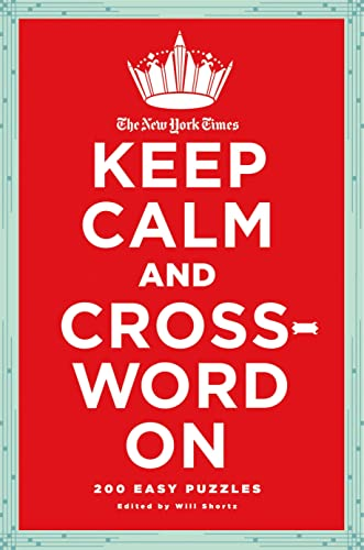 9780312681418: The New York Times Keep Calm and Crossword On: 200 Easy Puzzles