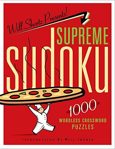 9780312681517: Will Shortz Presents Supreme Sudoku: 1000 Wordless Crossword Puzzles