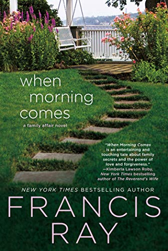 When Morning Comes: A Family Affair Novel (0312681623) by Francis Ray