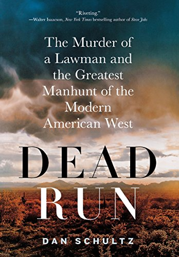 9780312681883: Dead Run: The Murder of a Lawman and the Greatest Manhunt of the Modern American West