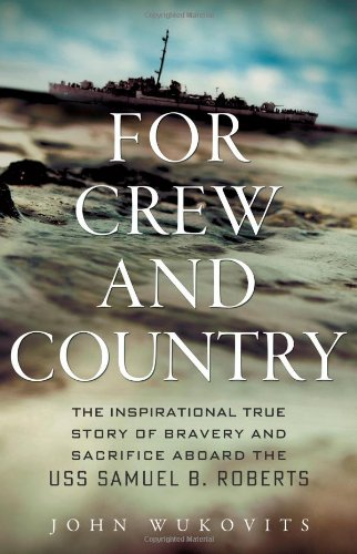 9780312681890: For Crew and Country: The Inspirational True Story of Bravery and Sacrifice Aboard the USS Samuel B. Roberts
