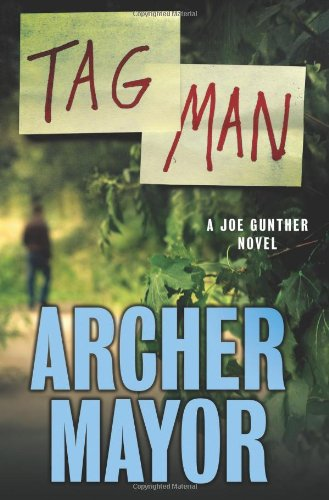 Tag Man: A Joe Gunther Novel (Joe Gunther Series): Mayor, Archer