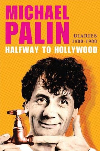 Halfway To Hollywood: Diaries 1980-1988: Palin, Michael