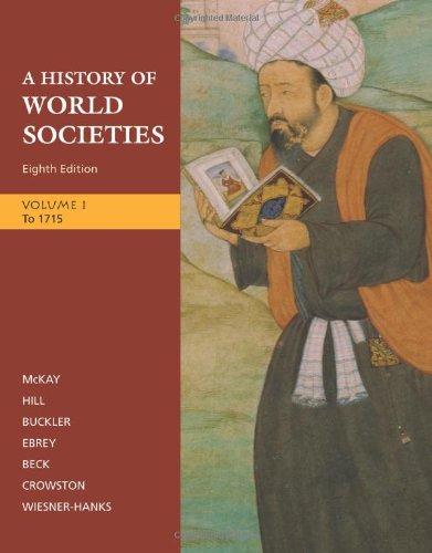 A History of World Societies, Volume 1: McKay, John P.;
