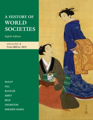 9780312682972: A History of World Societies, Vol. B: From 800 to 1815