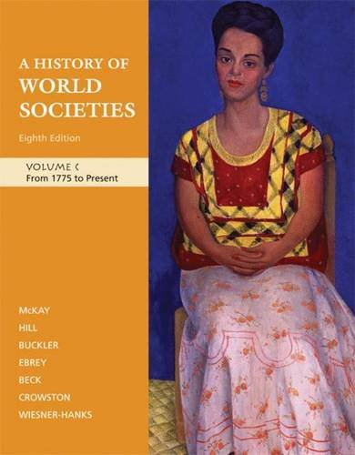 9780312682989: A History of World Societies, Volume C: From 1775 to Present