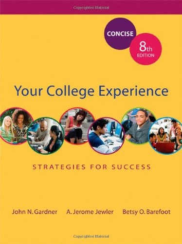 Your College Experience: Strategies for Success Concise: John N. Gardner,