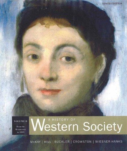 A History of Western Society: Volume B: John P. McKay,