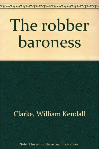 9780312685492: The robber baroness