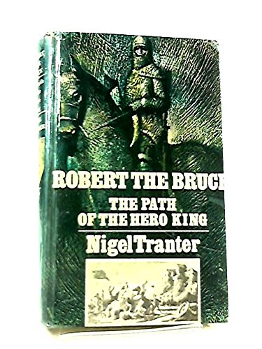 9780312686352: Robert the Bruce: The Steps to the Empty Throne; The First of a Trilogy of Novels,