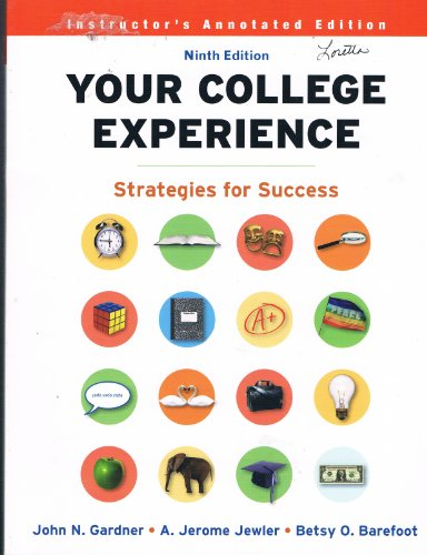 Instructor's Annotated Edition Your College Experience: Strategies: John N. Gardner