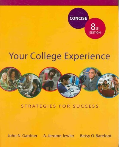 Your College Experience Concise 8e & Bedford/St. Martin's Planner (0312689020) by Gardner, John N.; Jewler, A. Jerome; Barefoot, Betsy O.; Hassan, Lois