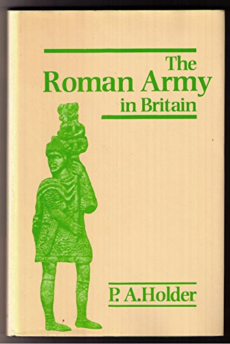 9780312689612: The Roman Army in Britain