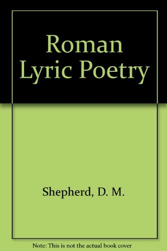 Roman Lyric Poetry: Catullus and Horace: McKay, A.G. and