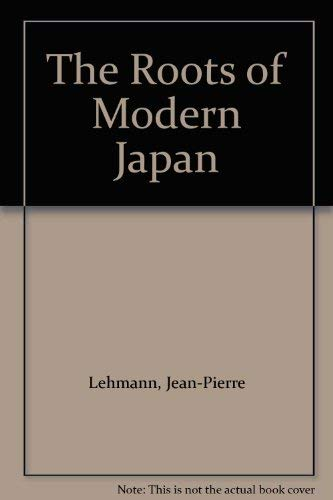 9780312693107: The Roots of Modern Japan