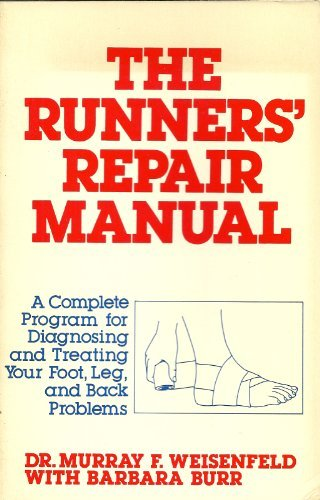 9780312695965: The runners' repair manual: A complete program for diagnosing and treating your foot, leg, and back problems