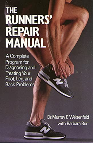 9780312695972: The Runners' Repair Manual: A Complete Program for Diagnosing and Treating Your Foot, Leg and Back Problems