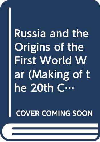 9780312696085: Russia and the Origins of the First World War (Making of the 20th Century)