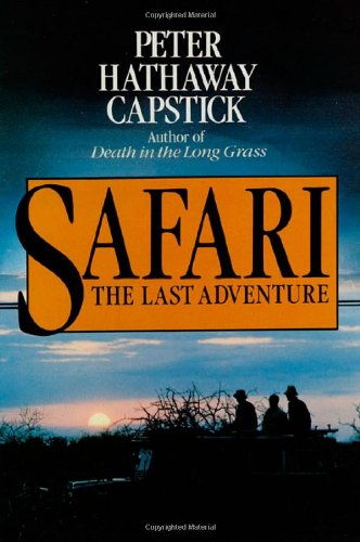 Safari: The Last Adventure: Capstick, Peter Hathaway