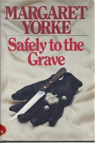 Safely to the Grave (9780312696665) by Yorke, Margaret