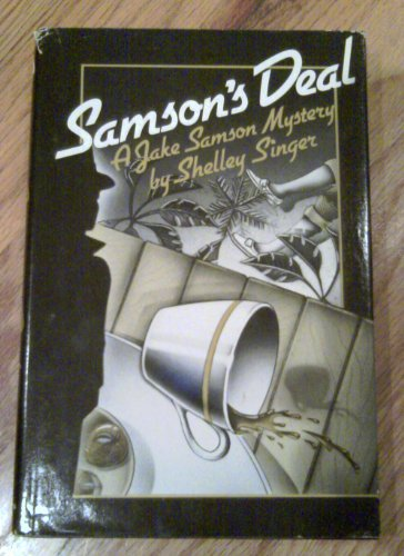 Samson's Deal : A Jake Samson Mystery: Singer, Shelley