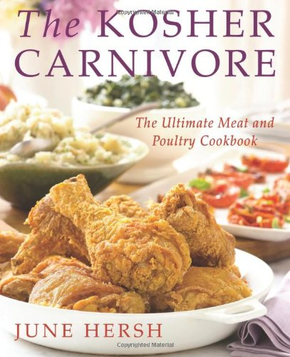 The Kosher Carnivore The Ultimate Meat and Poultry Cookbook