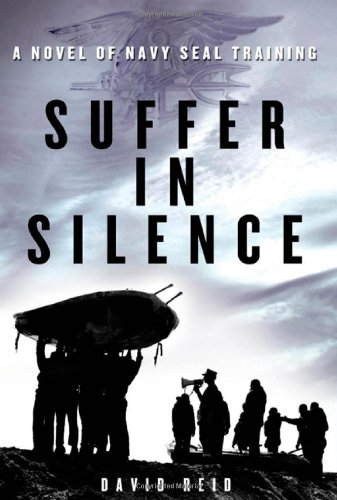 9780312699437: Suffer in Silence: A Novel of Navy Seal Training