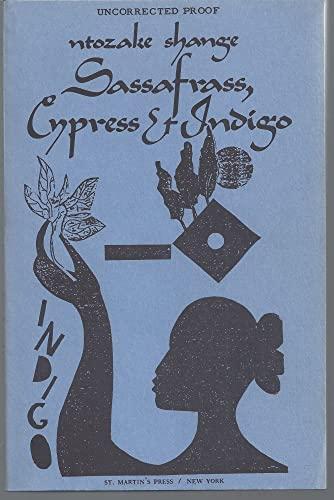 SASSAFRASS, CYPRESS & INDIGO; A novel.: SHANGE, Ntozake