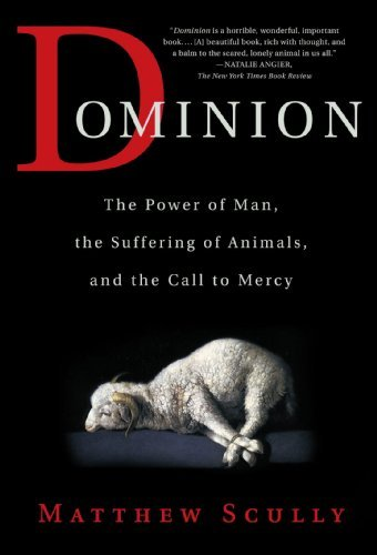 9780312708429: Dominion :: The Power of Man, the Suffering of Animals, &_the Call to Mercy