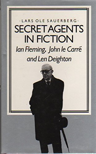 9780312708467: Secret Agents in Fiction: Ian Fleming, John Le Carre, Len Deighton