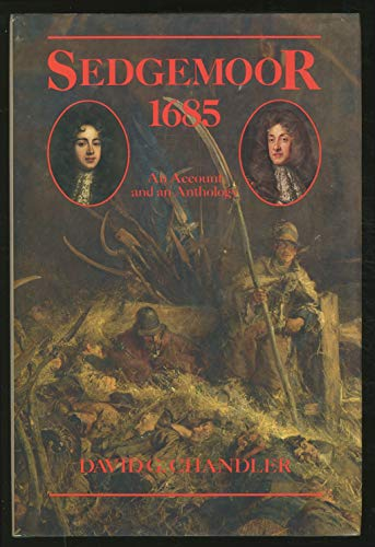 Sedgemoore, 1685 : An Account and an Anthology