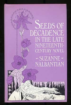 9780312709259: Seeds of Decadence in the Late Nineteenth-Century Novel: A Crisis in Values