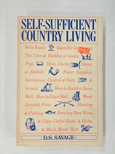 Self-sufficient country living: Savage, D. S