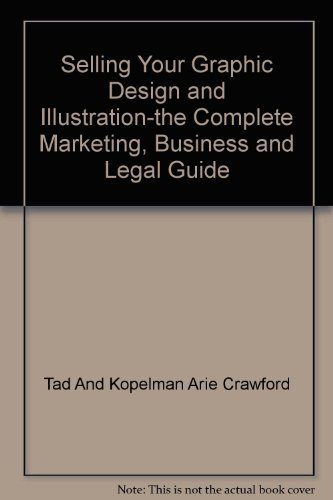 Selling Your Graphic Design and Illustration: Crawford, Tad