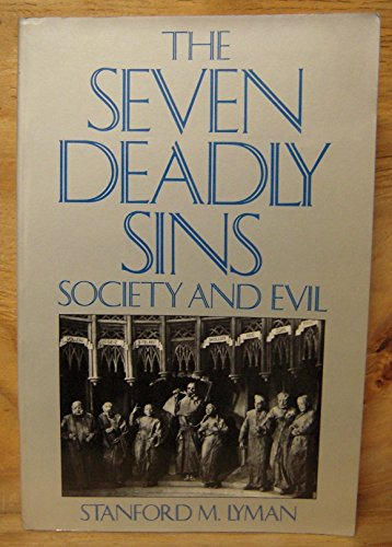 THE SEVEN DEADLY SINS: Society and Evil, Revised and Expanded Edition