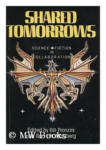 Shared Tomorrows: Pronzini, Bill and Malzberg, Barry (editors)
