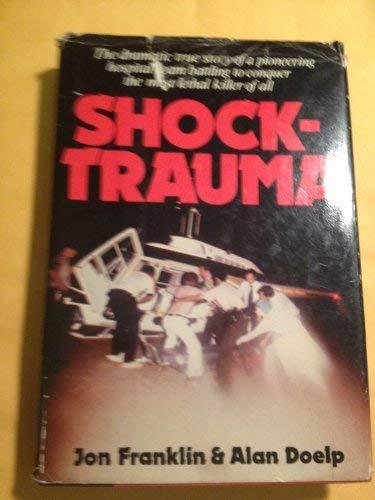 Shock-Trauma (0312717415) by Jon Franklin; Alan Doelp