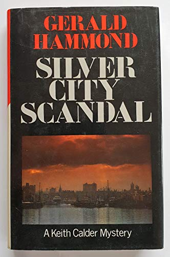 Silver City Scandal (9780312725884) by Gerald Hammond