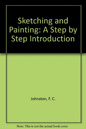 9780312727659: Sketching and Painting: A Step by Step Introduction