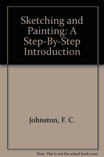 9780312727666: Sketching and Painting: A Step-By-Step Introduction