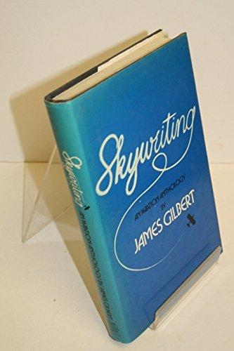 Skywriting: Gilbert, James; selections