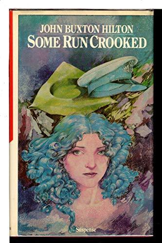Some run crooked: Hilton, John Buxton