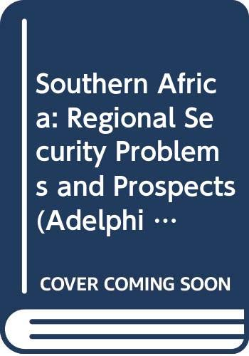 Southern Africa: Regional Security Problems and Prospects: Robert S. Jaster